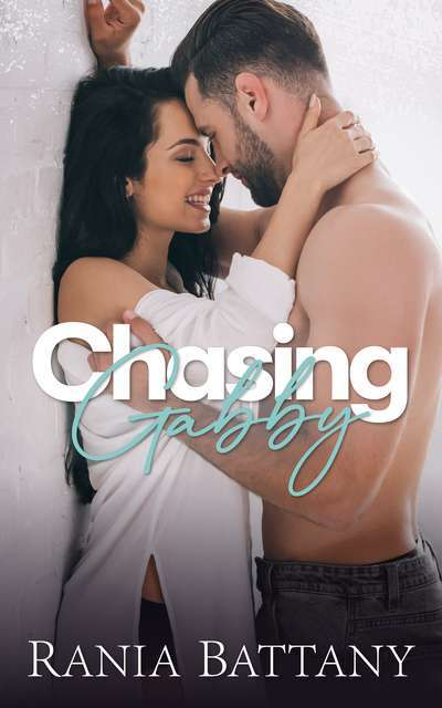 Chasing Gabby - Book 3 of the Stolen Hearts Series by Rania Battany