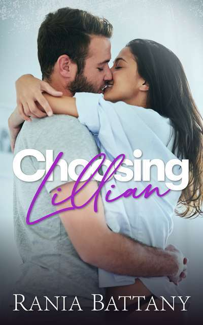 Choosing Lillian - Book 2 of the Stolen Hearts Series by Rania Battany