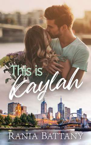 This Is Kaylah - Book 1 in the Kaylah Series by Rania Battany